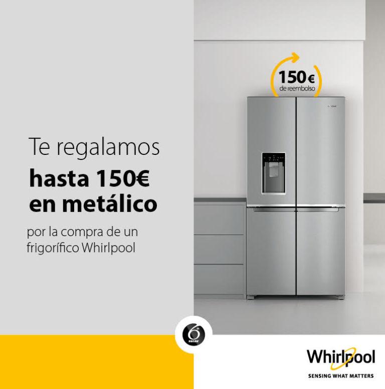 Llévate hasta 150€ en metálico por la compra de tu frigorífico Combi Whirlpool