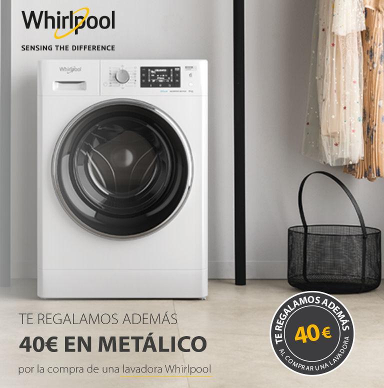 Llévate 40€ en metálico de regalo por la compra de tu lavadora Whirlpool