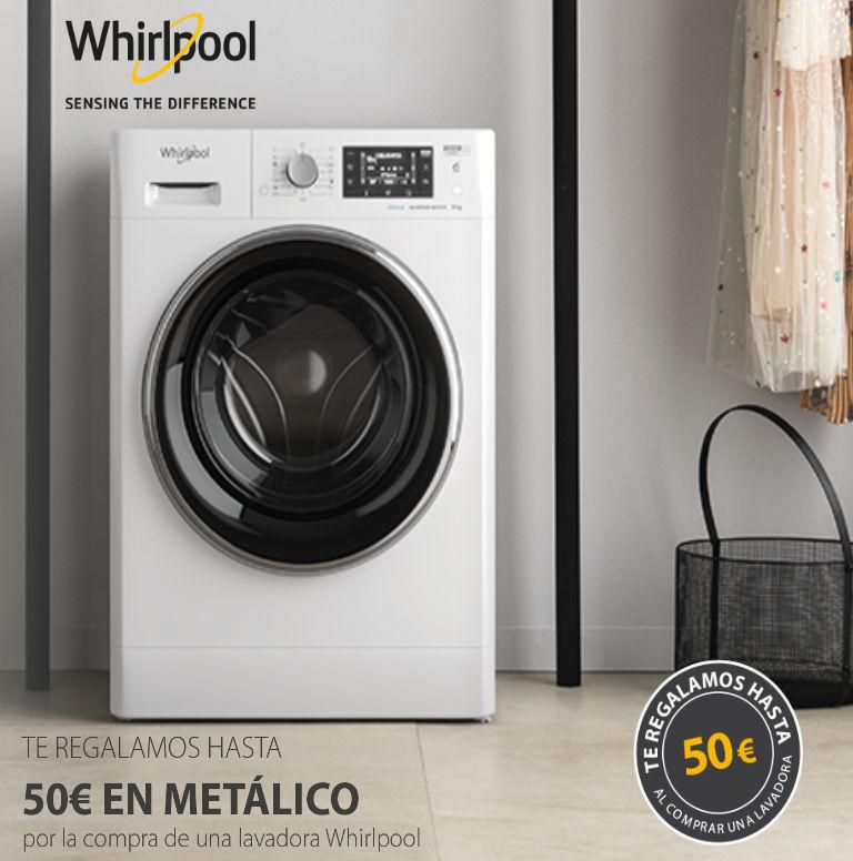 Llévate hasta 50€ en metálico de regalo por la compra de tu lavadora Whirlpool