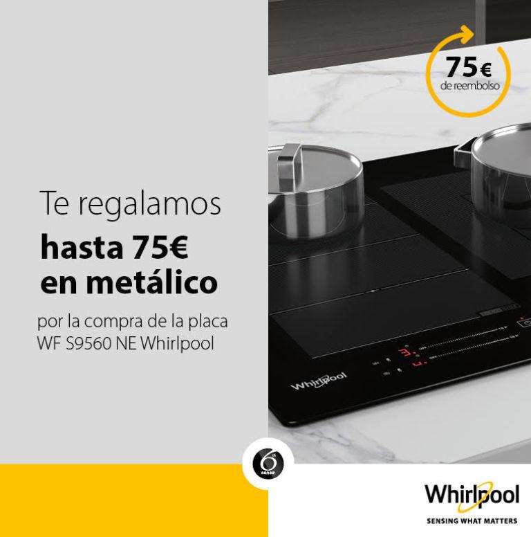 Llévate hasta 75€ en metálico por la compra de tu Placa WF S9560 NE Whirlpool